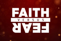 The battle between fear & Faith