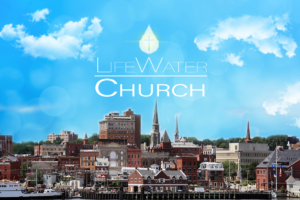 LifeWater Church New London, CT