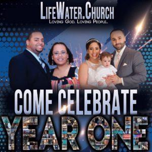 LifeWater Church One Year Anniversary